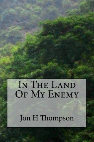 In The Land Of My Enemy: Thompson, Jon H