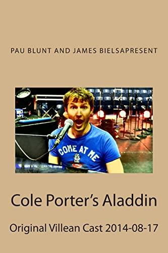 Cole Porters Aladdin: Original Villean Cast 2014-08-17: Pau Blunt And