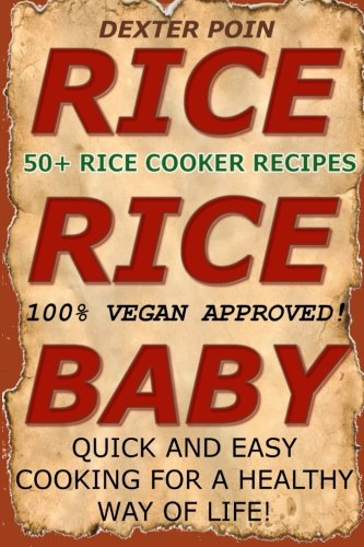 9781500896195: Rice Cooker Recipes: 50+ Rice Cooker Recipes - Quick & Easy for a Healthy Way of Life (Slow cooker recipes - rice cooker - recipes)