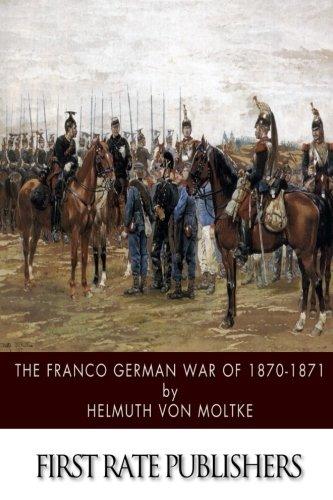 9781500896423: The Franco German War of 1870-1871