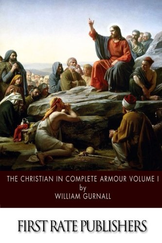 9781500896546: The Christian in Complete Armour: Volume I