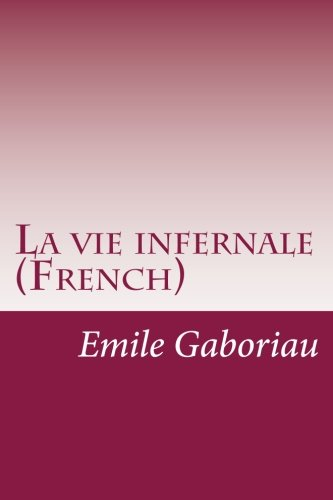 9781500897383: La vie infernale (French) (French Edition)