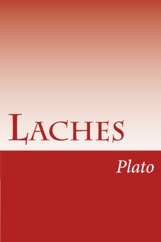 platos laches The laches (/ ˈ l æ k iː z / greek: λάχης) is a socratic dialogue written by platoparticipants in the discourse present competing definitions of the concept of courage.