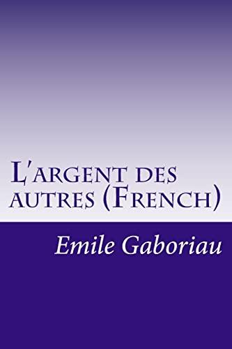 9781500897581: L'argent des autres (French) (French Edition)