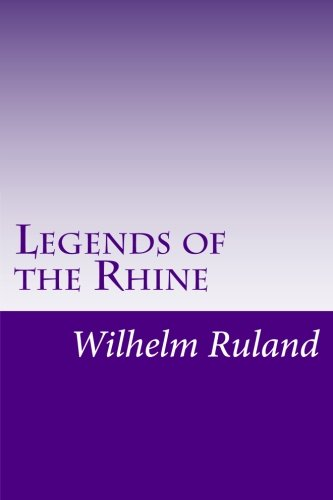 9781500897604: Legends of the Rhine