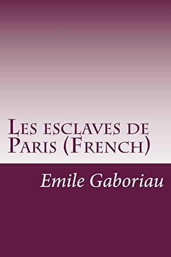 9781500897826: Les esclaves de Paris (French) (French Edition)