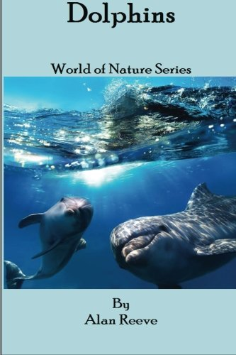 9781500898168: Dolphins - Awesome Facts & Stunning Photos (World Nature Series Book 1) (Word of Nature) (Volume 1)