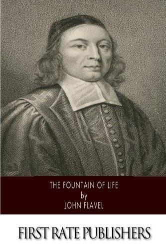 The Fountain of Life: John Flavel