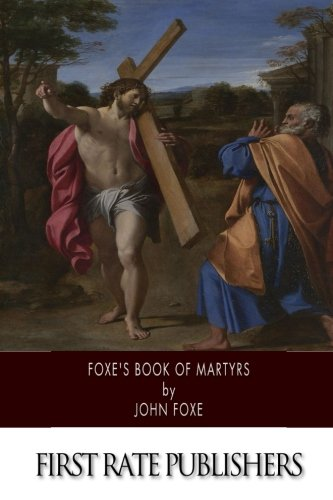 9781500898960: Foxe's Book of Martyrs