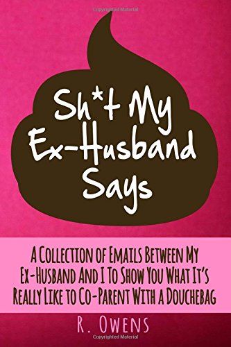 9781500900335: Sh*t My Ex-Husband Says