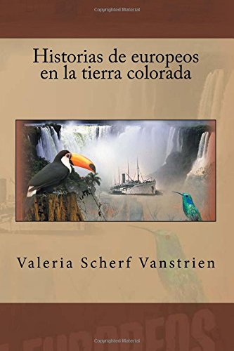 9781500902728: Historias de europeos en la tierra colorada (Spanish Edition)