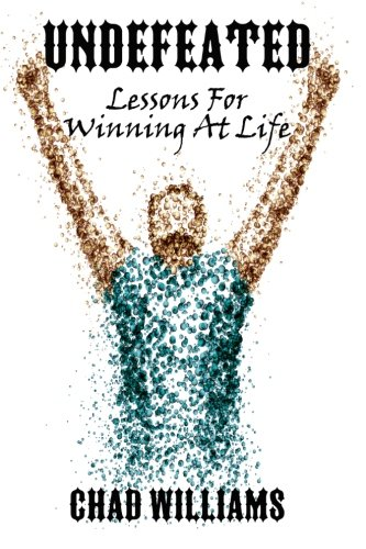 9781500903565: Undefeated: Lessons For Winning In Life