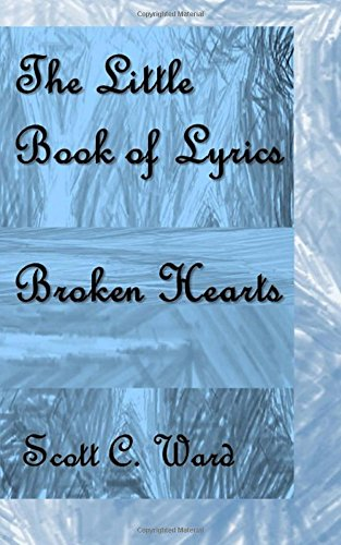 9781500903947: The Little Book of Lyrics: Broken Heart Songs (Volume 1)