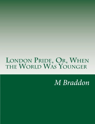9781500904708: London Pride, Or, When the World Was Younger