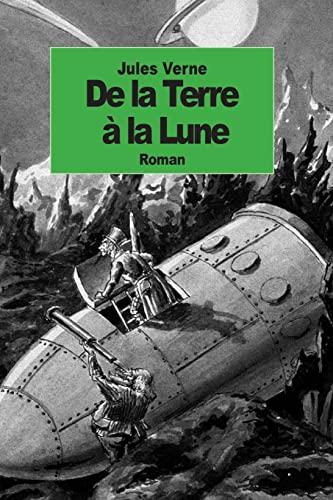 9781500905002: De la Terre a la Lune (French Edition)