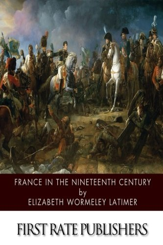 9781500905125: France in the Nineteenth Century