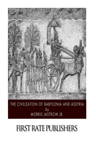9781500905385: The Civilization of Babylonia and Assyria