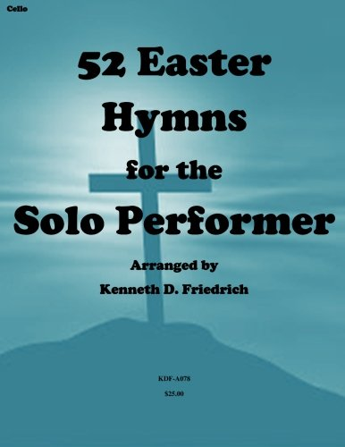 9781500905682: 52 Easter Hymns for the Solo Performer-cello version