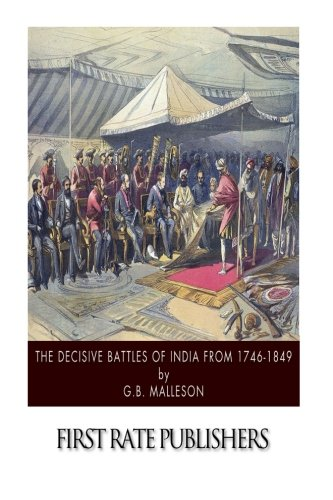 9781500906320: The Decisive Battles of India from 1746 to 1849