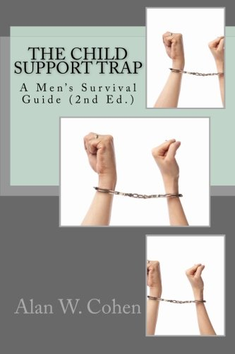 9781500906993: The Child Support Trap (2nd Ed.): A Men's Survival Guide (The Child Support Trap series) (Volume 1)