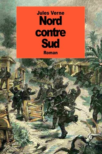 9781500907891: Nord contre Sud (French Edition)