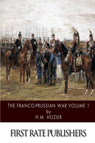 9781500908393: The Franco-Prussian War Volume 1