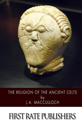 9781500908713: The Religion of the Ancient Celts