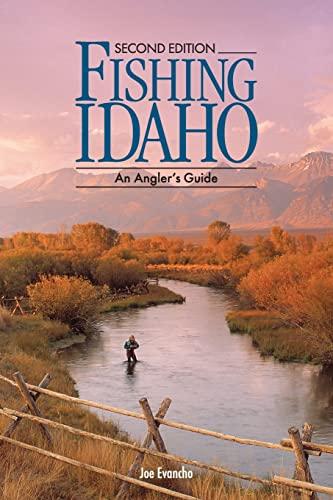 FISHING IDAHO - An Angler's Guide: Joe Evancho