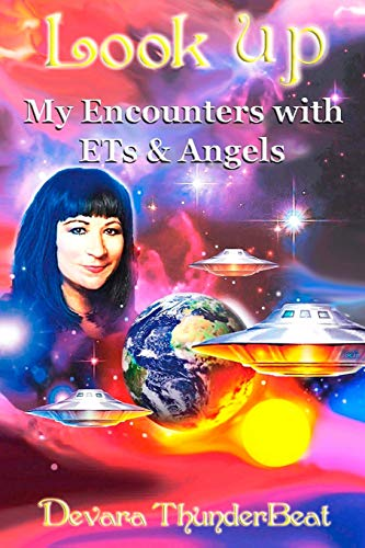 9781500909178: Look Up: My Encounters with ETs and Angels