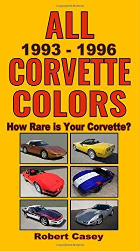 9781500909734: All 1993 - 1996 Corvette Colors: How Rare is Your Corvette?: Volume 2 (All Car Colors)