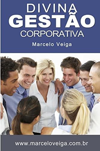 Divina Gestao Corporativa (Paperback): Marcelo Da Graca