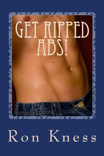 9781500909840: Get Ripped Abs!: The Best Way to Get Six-Pack Abs