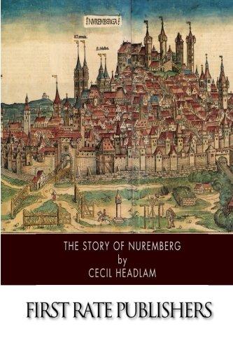 The Story of Nuremberg: Headlam, Cecil