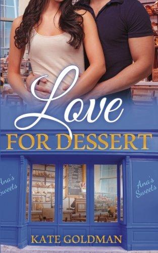 Love for Dessert: Goldman, Kate