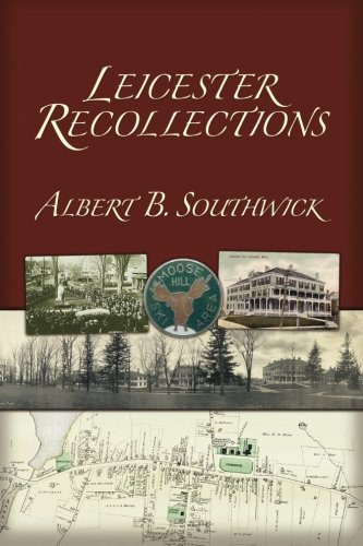 Leicester Recollections (Paperback): Albert B Southwick