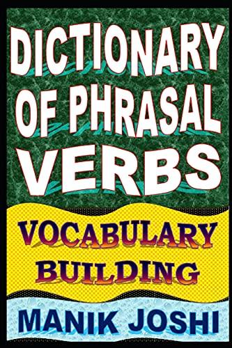 9781500911751: Dictionary of Phrasal Verbs: Vocabulary Building (English Word Power) (Volume 19)