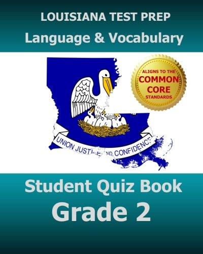 LOUISIANA TEST PREP Language & Vocabulary Student Quiz Book Grade 2: Covers the Common Core ...