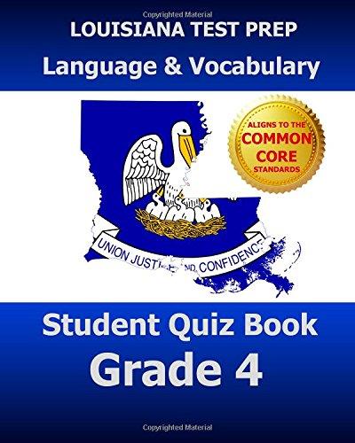 9781500911973: LOUISIANA TEST PREP Language & Vocabulary Student Quiz Book Grade 4: Covers the Common Core State Standards