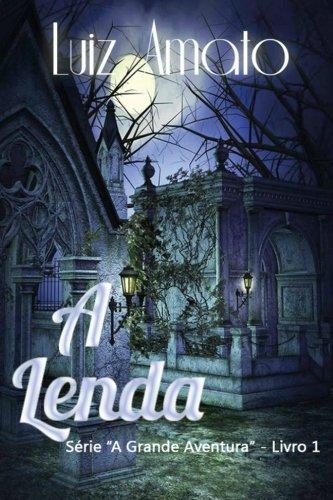 9781500912871: A Lenda (A Grande Aventura) (Volume 1) (Portuguese Edition)