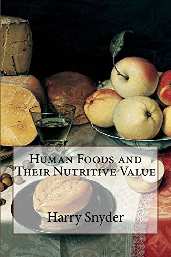 9781500913212: Human Foods and Their Nutritive Value