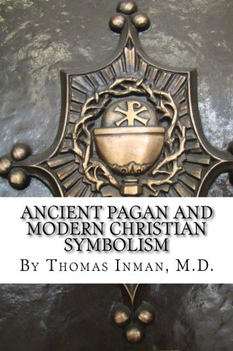 9781500914387: Ancient Pagan and Modern Christian Symbolism