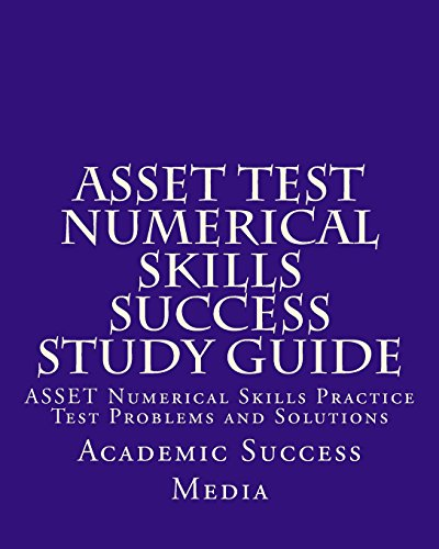 9781500916213: ASSET Test Numerical Skills Success Study Guide: ASSET Numerical Skills Practice Test Problems and Solutions