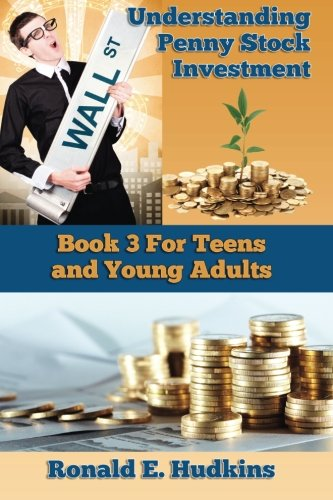9781500916282: Understanding Penny Stock Investment: Book Three for Teens and Young Adults