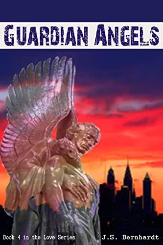 9781500916510: Guardian Angels: Addiction. Redemption. Second Chances. (The Love Series) (Volume 4)