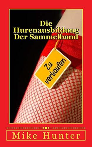 9781500917272: Die Hurenausbildung: Zur Sexsklavin abgerichtet (German Edition)