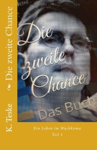 9781500917364: Die zweite Chance: Das Buch: 1 (Ein Leben im Wachkoma)