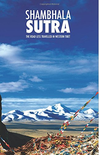 9781500921156: Shambhala Sutra: The Road Less Travelled in Western Tibet [Full Color] (Himalayan Notes) (Volume 2)