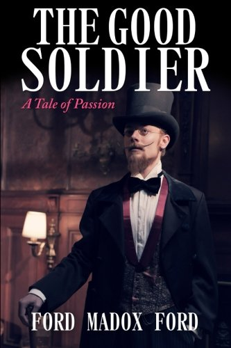 9781500922375: The Good Soldier: A Tale of Passion (Starbooks Classics Editions)