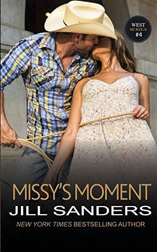 Missy's Moment (The West Series) (Volume 4): Sanders, Jill