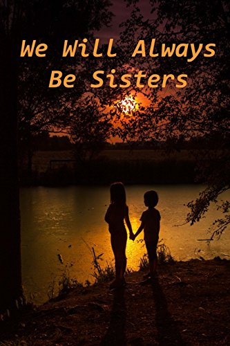 9781500925161: We Will Always Be Sisters